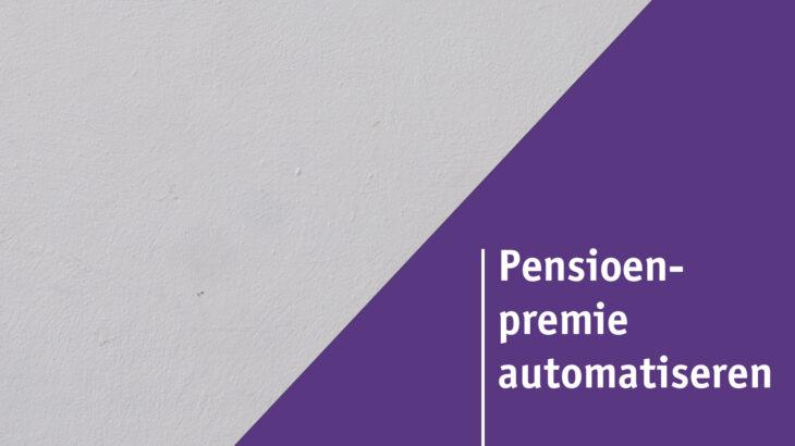 Pensioenpremie automatiseren